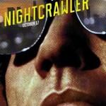 米国で人気を博した映画「ナイトクローラー(Nightcrawler)」が8月22日全国公開決定!冷徹なパパラッチの心理描写からTV業界の闇を表現する!?